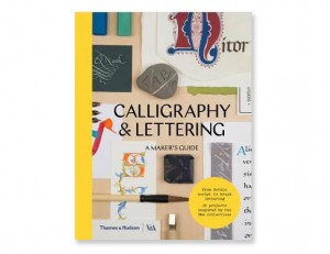 Calligraphy & Lettering. A Maker's Guide